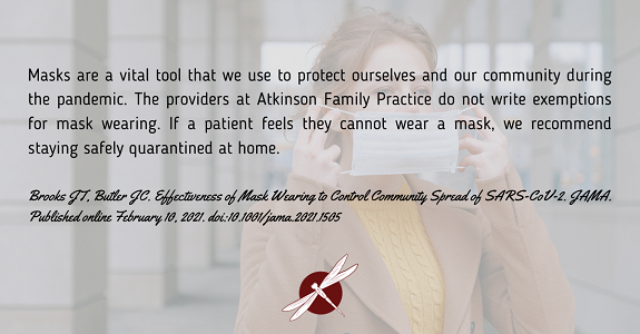 Masks need to be worn in our office to protect staff and patients.