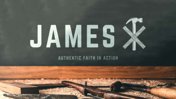 James: Authentic Faith in Action