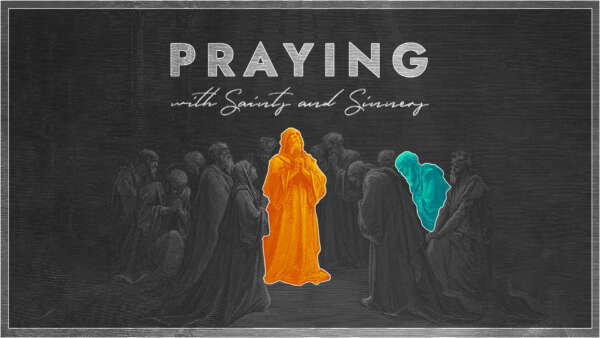 Praying with Saints and Sinners