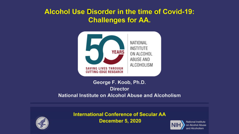 George F. Koob, PhD: Alcohol Use Disorder in the Time of COVID-19: Challenges for AA