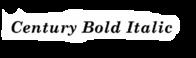 century bold italic - 1