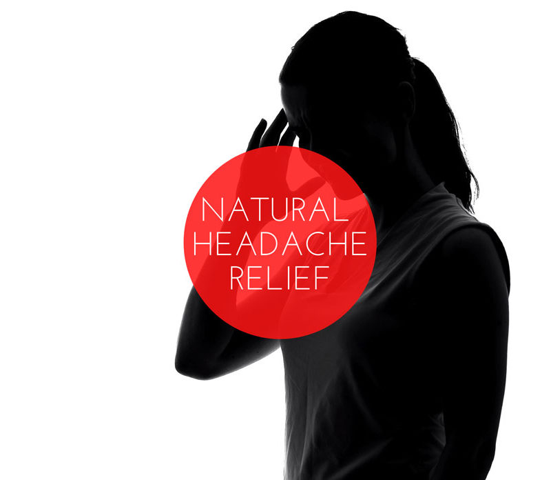 How to get rid of a headache the natural way!