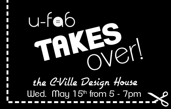 U-Fab Takes Over the C-Ville Design House, & You're Invited!
