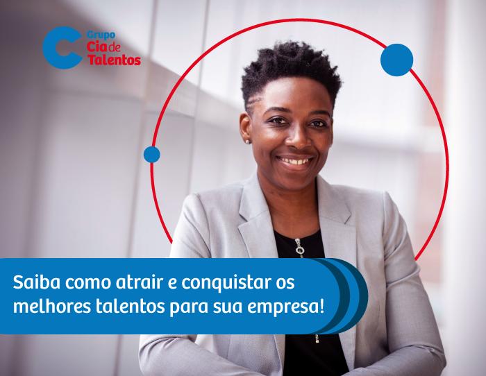 Employer Branding: como atrair e conquistar os melhores talentos!