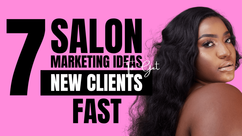 7 Salon Marketing Ideas To Get New Clients Fast 2021