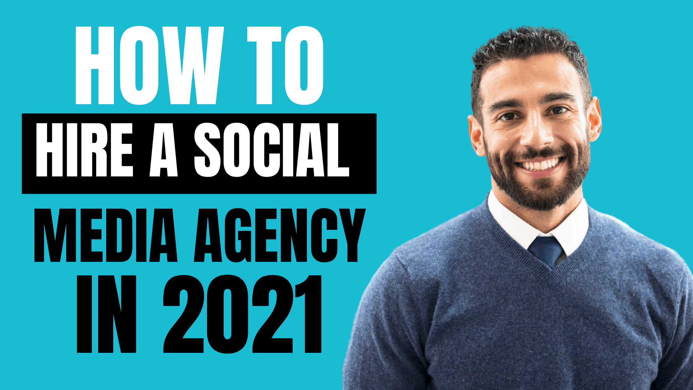 how to hire a social media agency in 2021