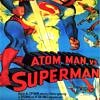 Atom Man vs. Superman - Serial