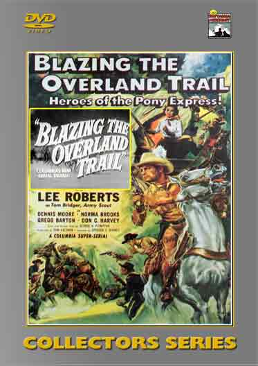 Blazing the Overland Trail - Serial
