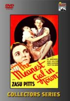 The Meanest Gal in Town - starring Zasu Pitts
