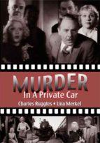 Murder in a Private Car - starring Charles Ruggles