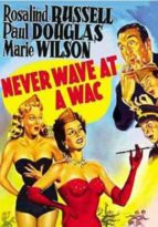 Never Wave at a WAC - Starring Rosalind Russell