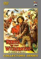 Perils of the Wilderness - 15 chapters