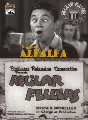 Reg'ler Fellers - Starring Alfalfa