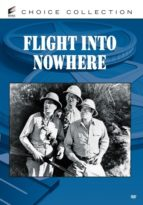 Flight Into Nowhere - an expedition to find the missing pilot must brave the treacherous jungle in order to track him down. Adventure and mystery.