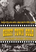 Ghost Town Gold - rare classic westerns