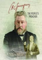 C.H. Spurgeon: The People's Preacher