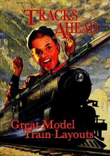 Tracks Ahead features Model Railroad Layouts. Filmed in HD