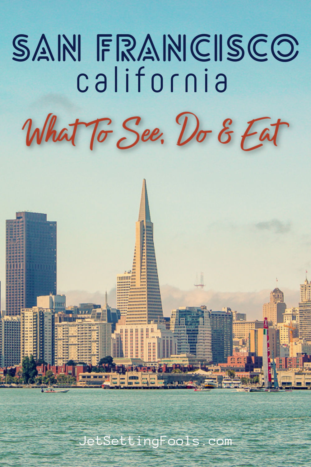 San Francisco What To See Do and Eat by JetSettingFools.com