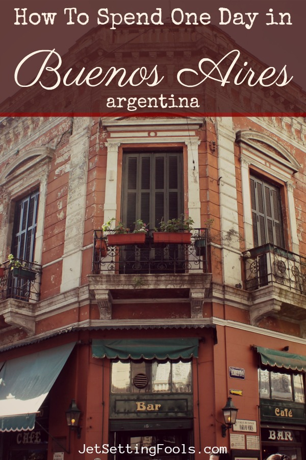 How to Spend One Day in Buenos Aires Argentina by JetSettingFools.com