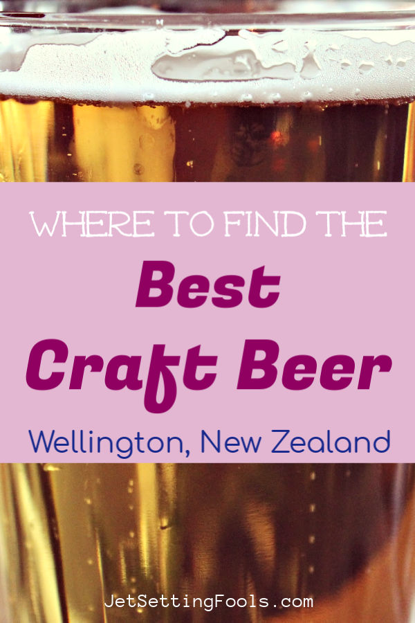 Where to find the best craft beer Wellington NZ by JetSettingFools.com