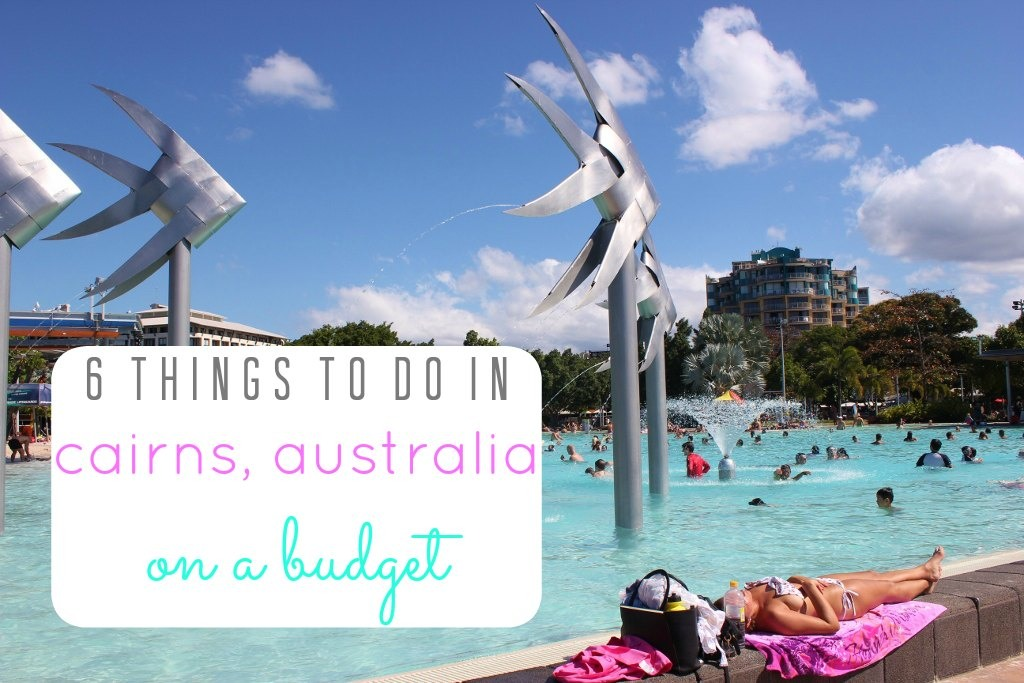 6 Things To Do in Cairns, Australia On A Budget JetSettingFools.com