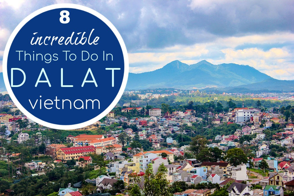 8 Things To Do in Dalat, Vietnam by JetSettingFools.com