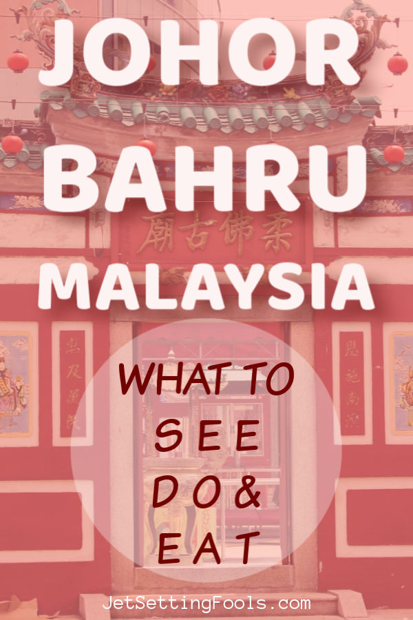 Johor Bahru Malaysia What To See Do and Eat by JetSettingFools.com