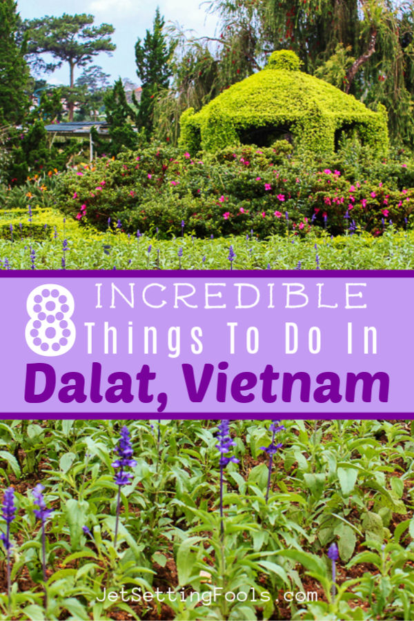 Things to do in Dalat, Vietnam by JetSettingFools.com