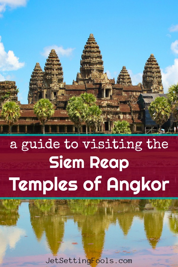 A guide to visiting the Siem Reap Temples of Angkor by JetSettingFools.com