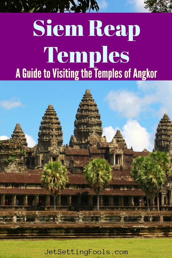 Siem Reap Temples A Guide to Visiting the Temples near Angkor Wat by JetSettingFools.com