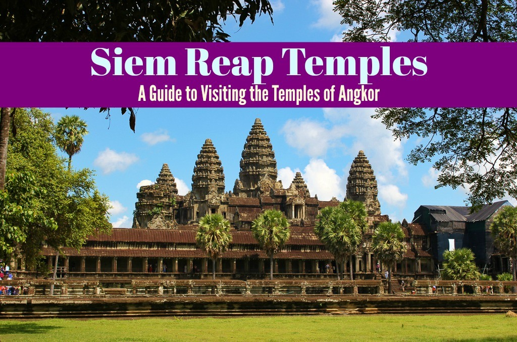 Siem Reap Temples A Guide to Visiting the Temples of Angkor by JetSettingFools.com