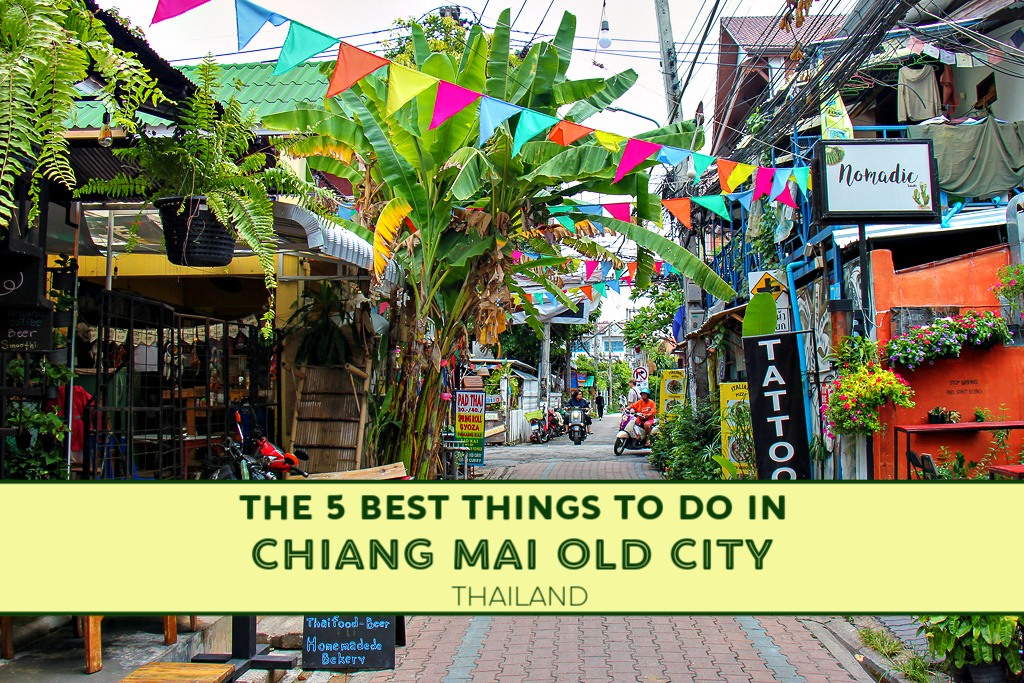 The 5 Best Things To Do in Chiang Mai Old City, Thailand by JetSettingFools.com