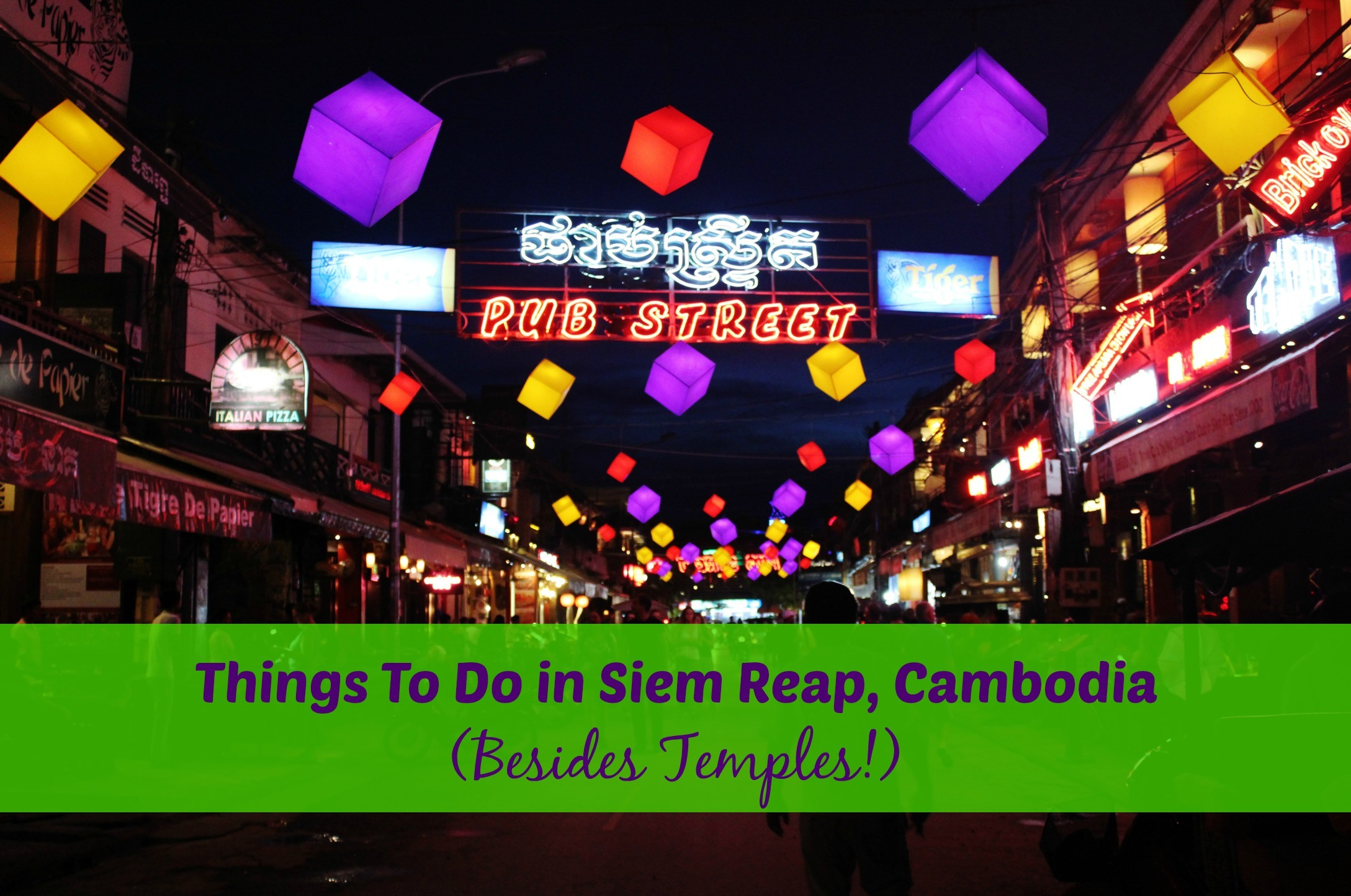 Things To Do in Siem Reap Besides Temples by JetSettingFools.com