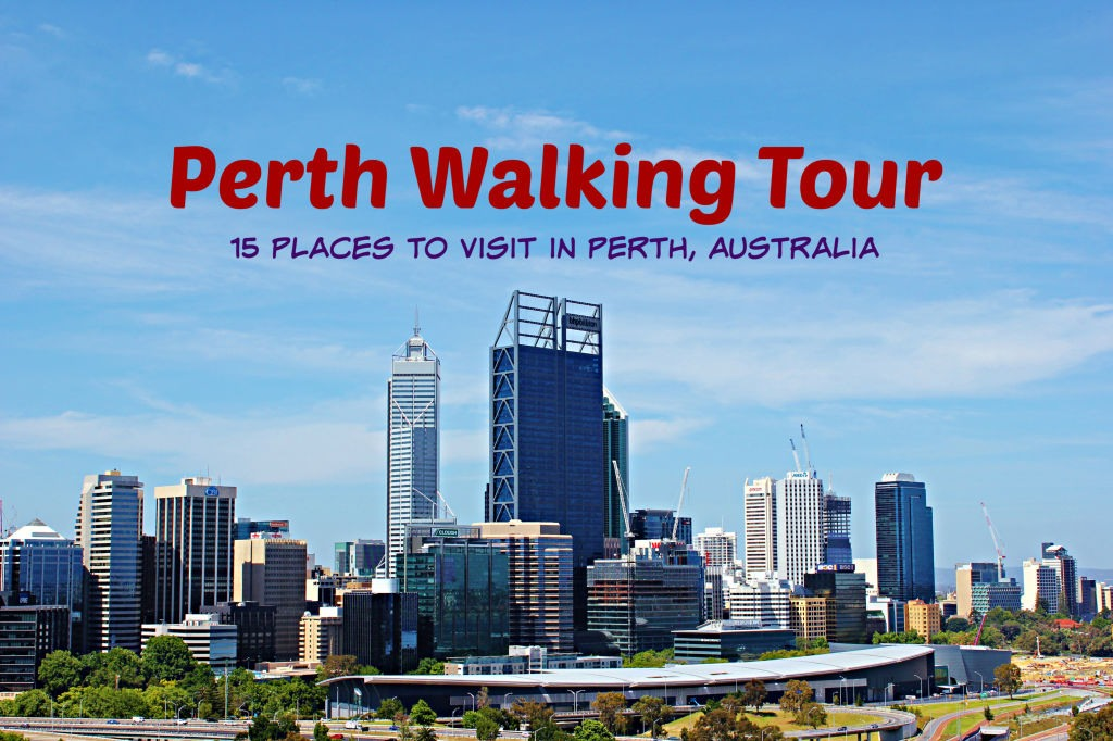 Perth Walking Tour: 15 Places to Visit in Perth, Australia by JetSettingFools.com