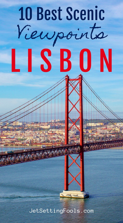 10 Best Scenic Viewpoints Lisbon by JetSettingFools.com