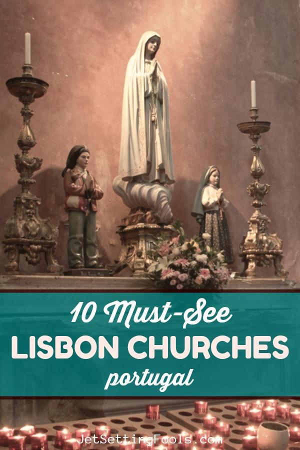 10 Must See Lisbon Churches Portugal by JetSettingFools.com