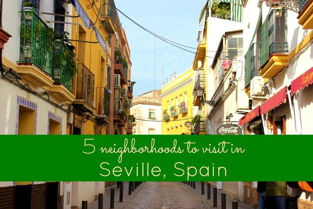 5 neighborhoods in Seville, Spain JetSettingFools.com