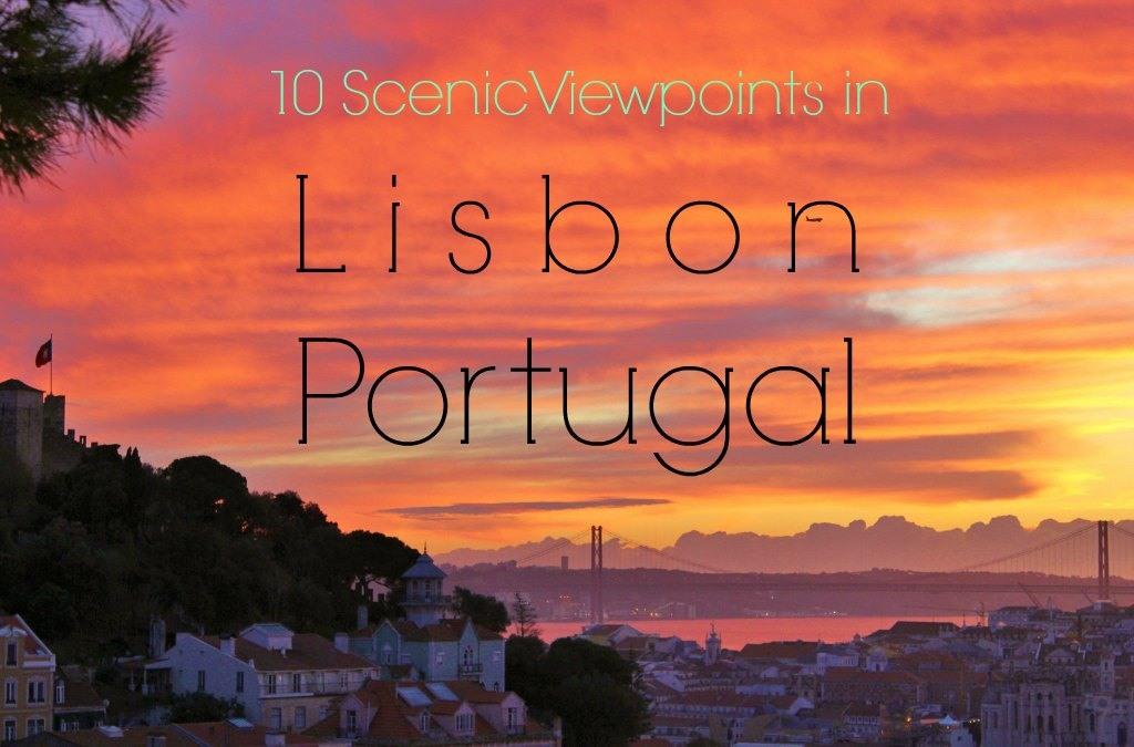 10 Scenic Viewpoints in Lisbon, Portugal JetSettingFools.com