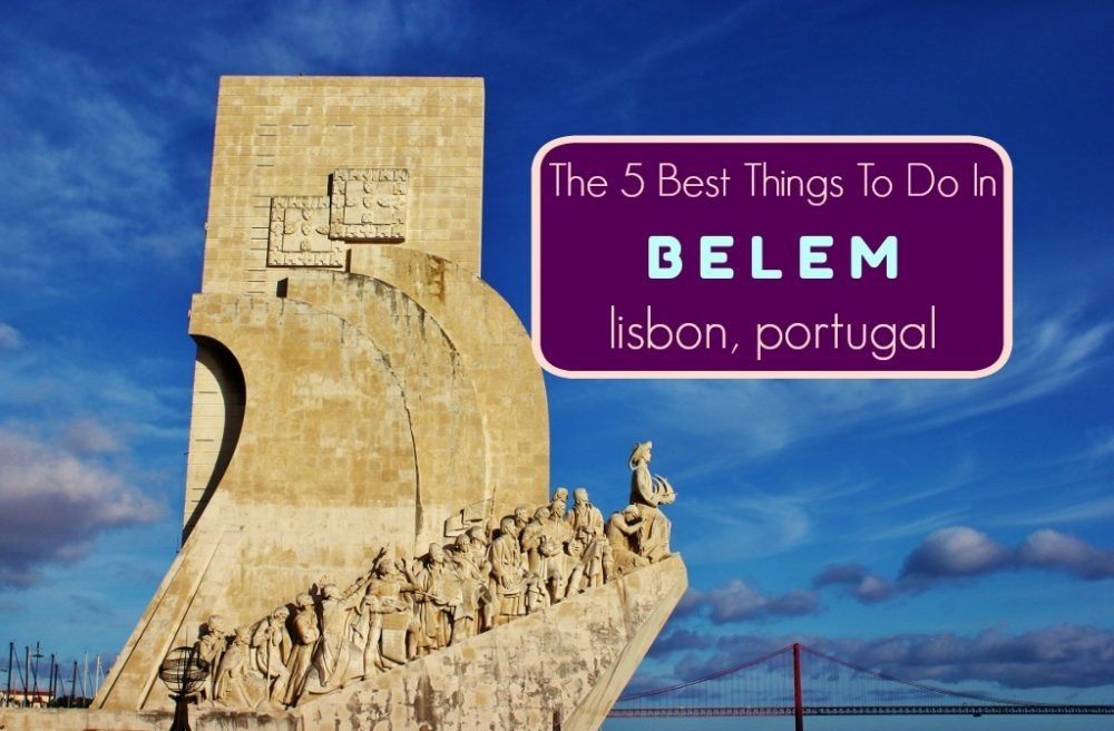 The 5 Best Things To Do in Belem Lisbon Portugal by JetSettingFools.com