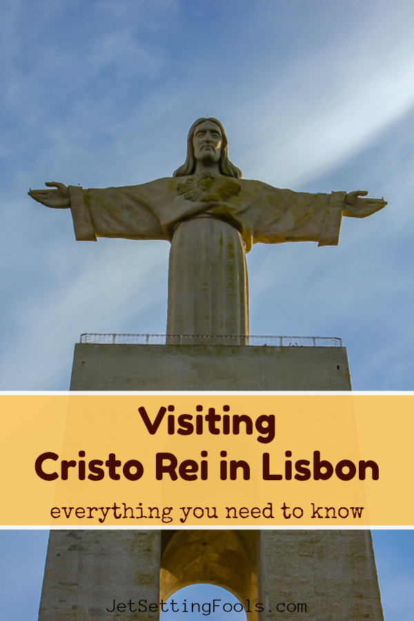 Visiting Cristo Rei Lisbon Everything You Need To Know by JetSettingFools.com