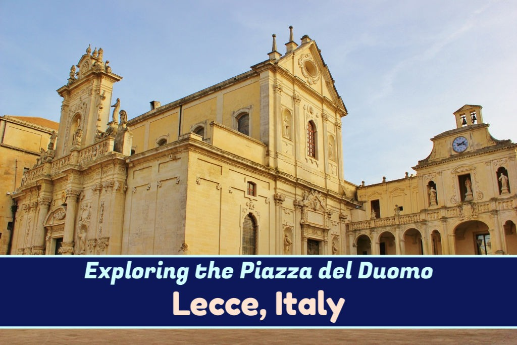 Exploring the Piazza del Duomo in Lecce, Italy by JetSettingFools.com