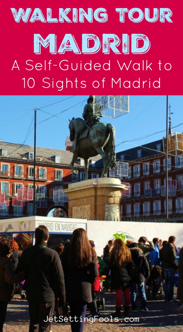 Madrid Self Guided Walking Tour by JetSettingFools.com