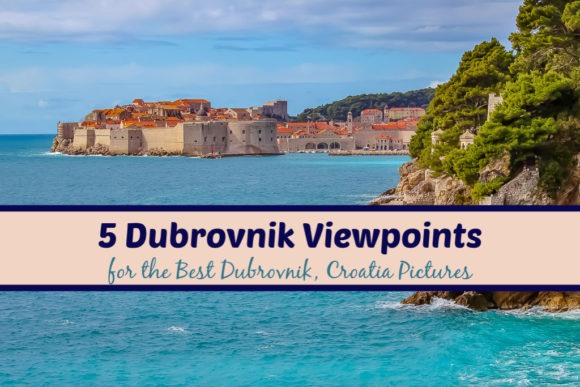 5 Dubrovnik Viewpoints for the Best Dubrovnik, Croatia Pictures by JetSettingFools.com