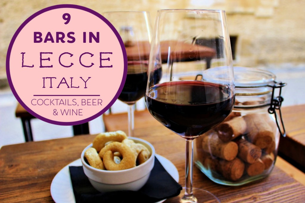 9 Bars in Lecce, Italy: Beer, Wine and Cocktails by JetSettingFools.com
