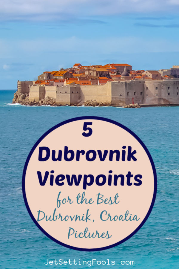 Dubrovnik Viewpoints for the Best Dubrovnik Photos by JetSettingFools.com