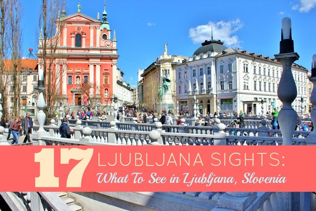 17 Ljubljana Sights What to see in Ljubljana, Slovenia by JetsettingFools.com