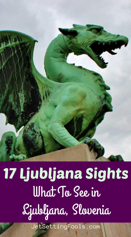 17 Ljubljana Sights to see by JetSettingFools.com