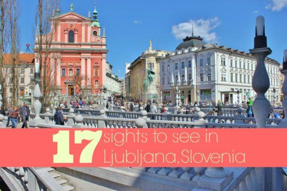 17 Sights in Ljubljana, Slovenia