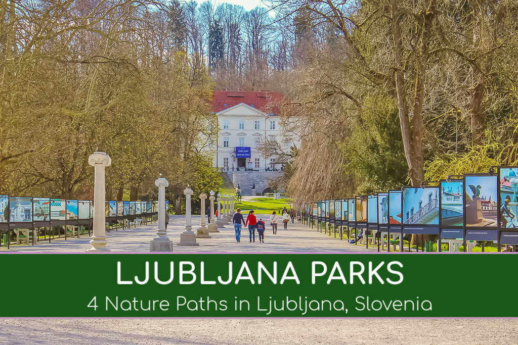 4 Ljubljana Parks: Nature Paths in Ljubljana, Slovenia by JetSettingFools.com