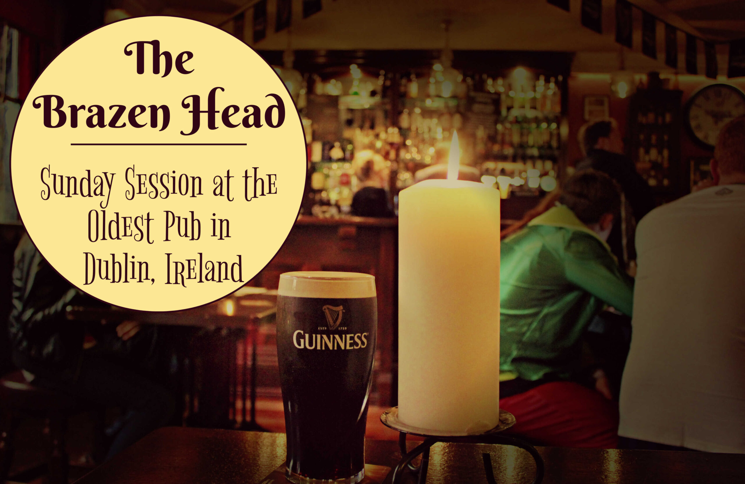 The Brazen Head: Sunday Session at the Oldest Pub in Dublin, Ireland by JetSettingFools.com